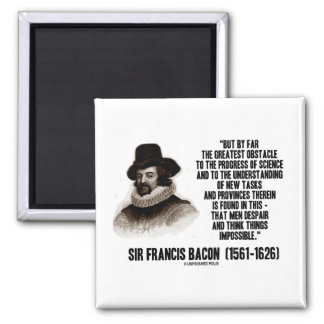 Sir Francis Bacon Obstacle Progress Of Science Square Magnet