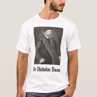Sir Nicholas Bacon, Sir Nicholas Bacon T-Shirt