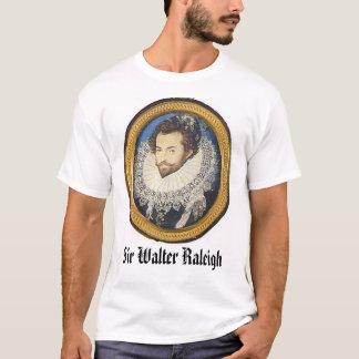 Sir Walter Raleigh,  T-Shirt