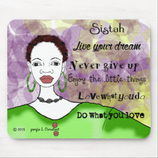 Sistah live your life mouse pad