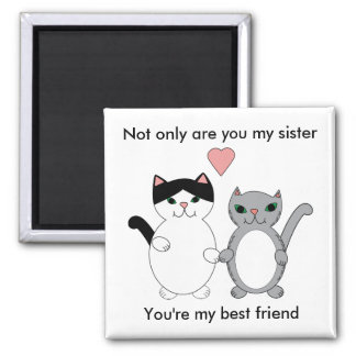 Sister Best Friend Cats Square Magnet