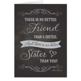 Sister Birthday - Chalkboard - No Better Friend Card