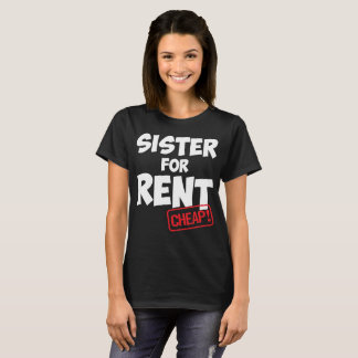 Sister For Rent Funny Siblings Family T-Shirt