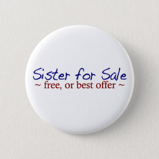 Sister for Sale 2 Inch Round Button