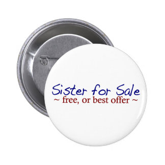 Sister for Sale Pinback Buttons