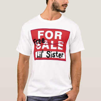 Sister for Sale Funny T-shirt