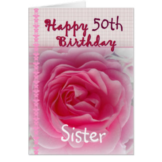 SISTER  - Happy 50th - 59th Birthday - Pink Rose Card