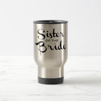 Sister of Bride Black on White 15 Oz Stainless Steel Travel Mug
