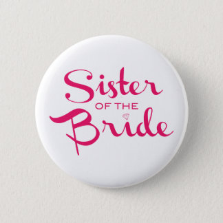 Sister of Bride Pink on White 2 Inch Round Button