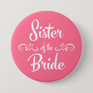 Sister of the Bride Pink Custom Color Wedding 3 Inch Round Button