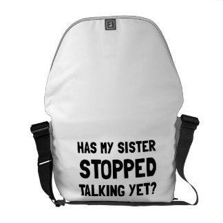 Sister Stopped Talking Yet Commuter Bag