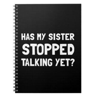 Sister Stopped Talking Yet Notebooks