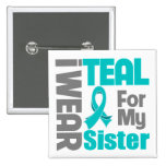 Sister - Teal Ribbon Ovarian Cancer Support 2 Inch Square Button