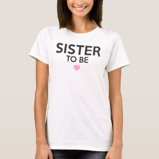 Sister To Be Print T-Shirt