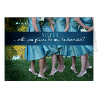 Sister will you be my bridesmaid? card
