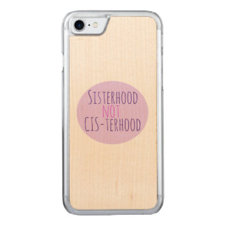Sisterhood not cisterhood carved iPhone 7 case