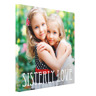 Sisterly Love Custom Photo Canvas