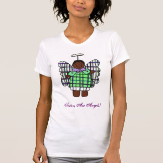 Sisters Are Angels! (African American Shirt