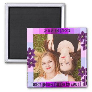 Sister's Are Forever Add Photo Magnet