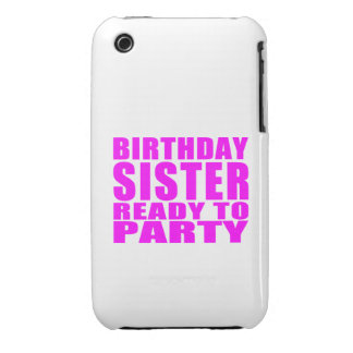 Sisters : Birthday Sister Ready to Party iPhone 3 Cases