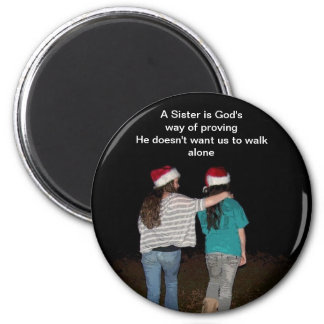 Sisters don't walk alone 2 inch round magnet