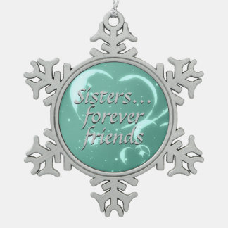 Sisters Forever Friends Love Aqua Green Hearts Snowflake Pewter Christmas Ornament