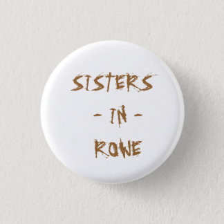 SISTERS  - IN -  ROWE 1 INCH ROUND BUTTON
