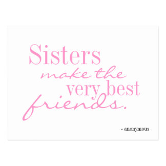 Sisters make the best friends - postcard
