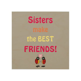 Sisters make The BEST FRIENDS Wood Wall Art Wood Canvas