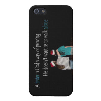 Sisters never walk alone case for the iPhone 5