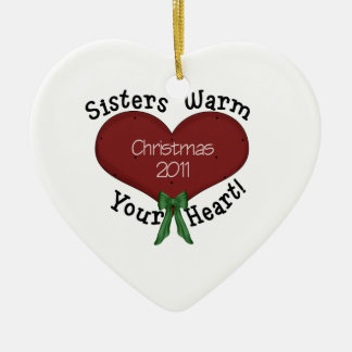 Sisters Warm Your Heart Christmas 2011 Ceramic Ornament