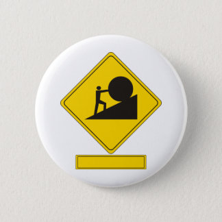 Sisyphus Road Sign 2 Inch Round Button