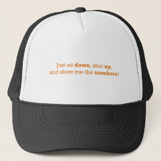 Sit Down / Numbers Trucker Hat
