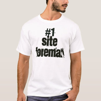 Site Foreman T-Shirt