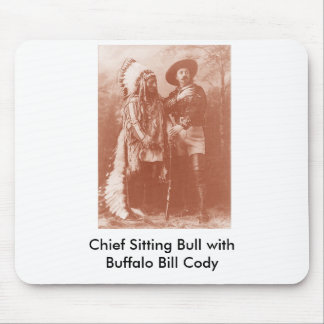 sitting bull w buffalo bill, Chief Sitting Bull... Mouse Pad