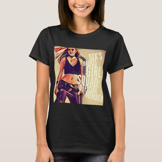 Six's Girl Squad: Official Member T-Shirt