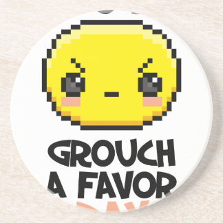 Sixteenth February - Do a Grouch a Favor Day Coaster