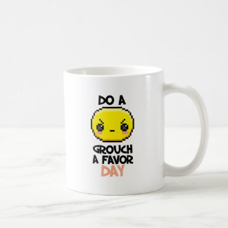 Sixteenth February - Do a Grouch a Favor Day Coffee Mug