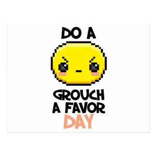 Sixteenth February - Do a Grouch a Favor Day Postcard