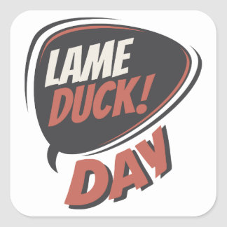 Sixth February - Lame Duck Day - Appreciation Day Square Sticker