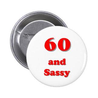 Sixty and sassy humorous age birthday pin