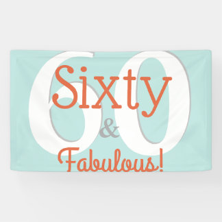Sixty & Fabulous Happy 60th Birthday Teal & Orange Banner