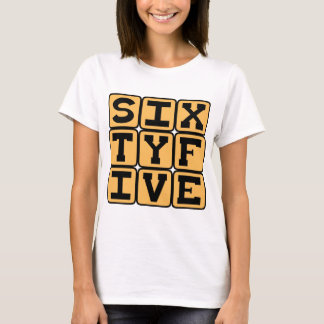 Sixty Five, Number 65, Retirement Age T-Shirt