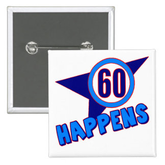 Sixty Happens 60th Birthday Gifts Button
