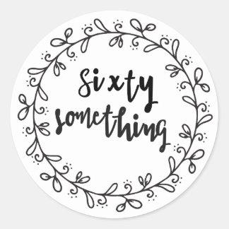 Sixty Something  - Fun 60th Birthday Classic Round Sticker