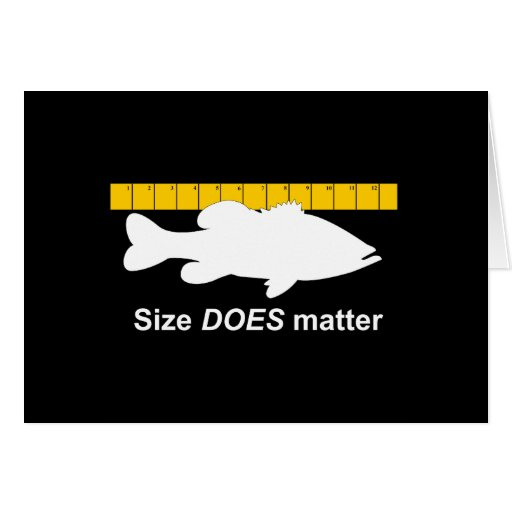 """Funny Quotes About Size Matters: """"Size Does Matter"""" - Funny Bass Fishing Greeting Card"""