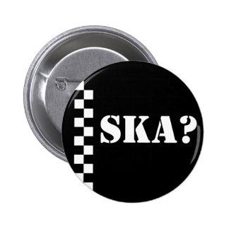 Ska? 2 Inch Round Button
