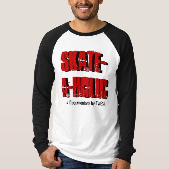SKATE-A-HOLIC, SKATE-A-HOLIC - Customized T-Shirt