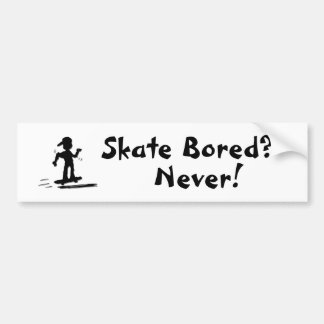 Skate Bored? Never! Bumper Sticker
