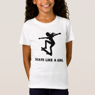 Skate Like a Girl (skateboarding) T-Shirt